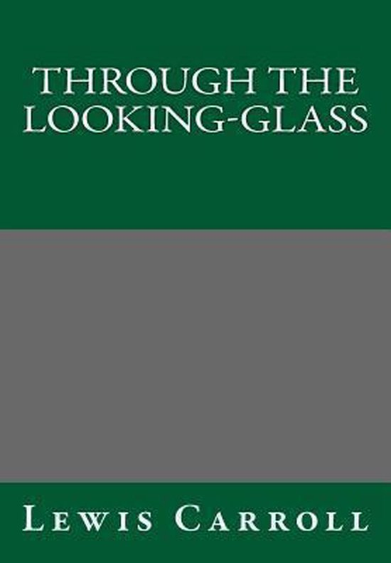 Through the Looking-Glass Lewis Carroll