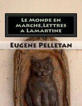 Le Monde En Marche, Lettres a Lamartine