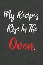 My Recipes Rise In The Oven