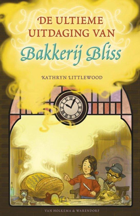 Bakkerij Bliss 6 - De ultieme uitdaging van Bakkerij Bliss - Kathryn Littlewood  