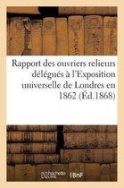 Rapport des ouvriers relieurs delegues a l'Exposition universelle de Londres en 1862