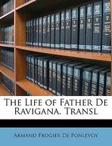 The Life of Father de Ravigana. Transl