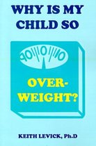 Why is My Child So Overweight?