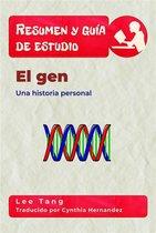 Resumen Y Guía De Estudio - El Gen: Una Historia Personal