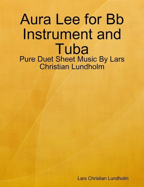 Aura Lee for Bb Instrument and Tuba - Pure Duet Sheet Music By Lars Christian Lundholm
