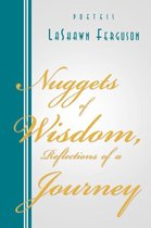 Nuggets of Wisdom, Reflections of a Journey