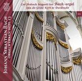 Johann Sebastian Bach Orgelwerken, deel 13