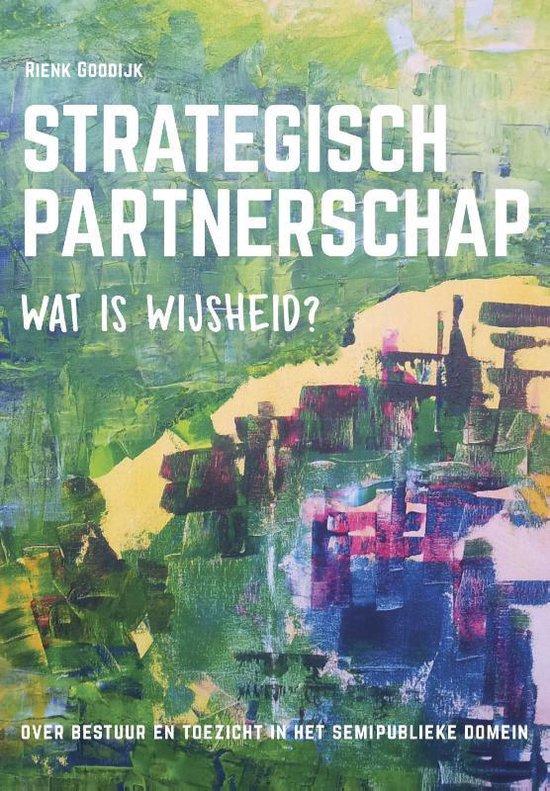 Strategisch partnerschap, wat is wijsheid? - Rienk Goodijk |