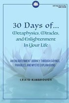 30 Days of Metaphysics and Miracles in Your Life