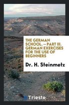 The German School. - Part III. German Exercises for the Use of Beginners