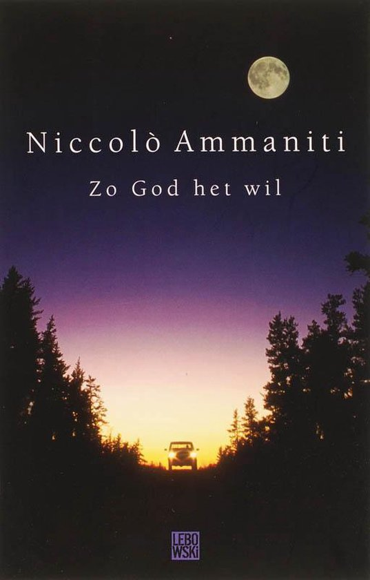 Zo God Het Wil - Niccolo` Ammaniti |