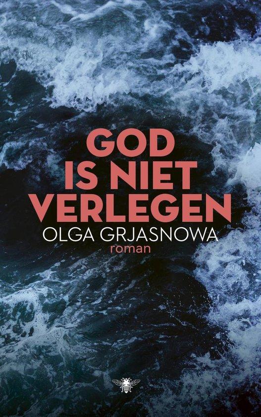 God is niet verlegen - Olga Grjasnowa   Fthsonline.com