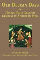 Old Deccan Days, Or, Hindoo Fairy Tales Current in Southern India