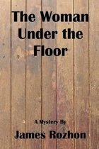The Woman Under the Floor