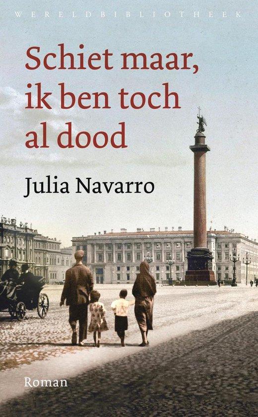 Schiet maar, ik ben toch al dood - Julia Navarro |