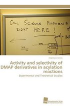 Activity and Selectivity of Dmap Derivatives in Acylation Reactions