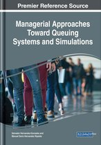 Managerial Approaches Toward Queuing Systems and Simulations