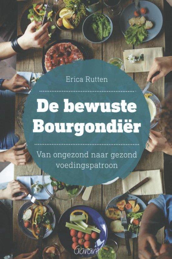 De bewuste bourgondiër - Erica Rutten |