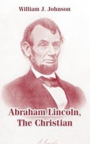 Abraham Lincoln, the Christian