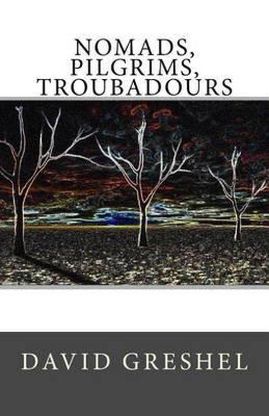Nomads, Pilgrims, Troubadours