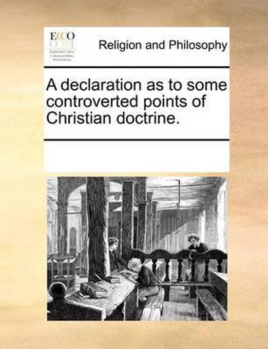 A Declaration as to Some Controverted Points of Christian Doctrine.