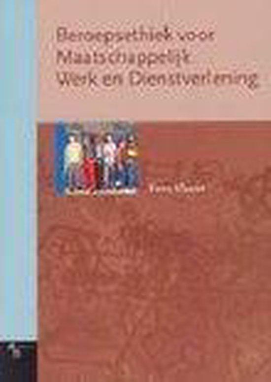 Beroepsethiek voor Maatschappelijk Werk en Dienstverlening - F. Klaasse |