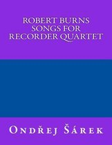 Robert Burns Songs for Recorder Quartet