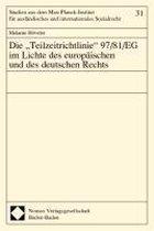 Die 'teilzeitrichtlinie' 97/81/Eg Im Lichte Des Europaischen Und Des Deutschen Rechts