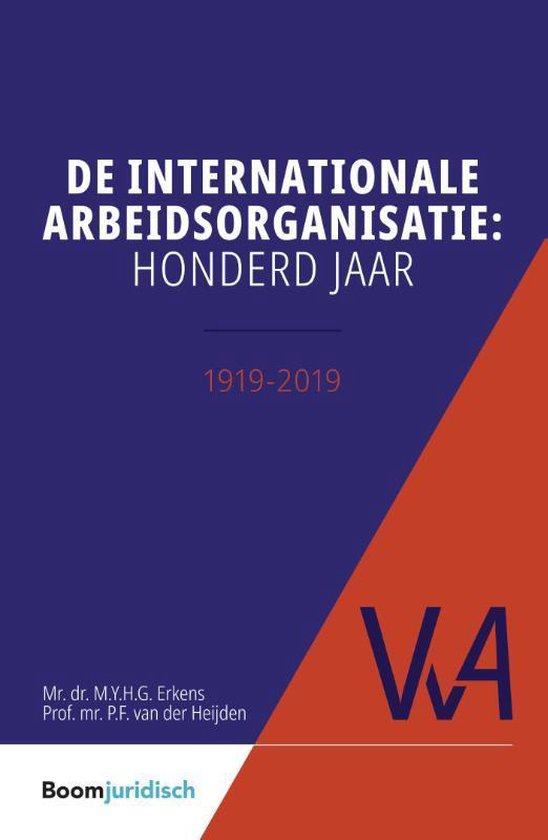 Vereniging voor Arbeidsrecht (VvA) - De internationale arbeidsorganisatie: honderd jaar - none  