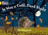 It Was a Cold Dark Night