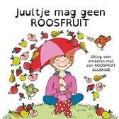 Juultje mag geen roosfruit - uitleg voor kinderen met een roosfruitallergie
