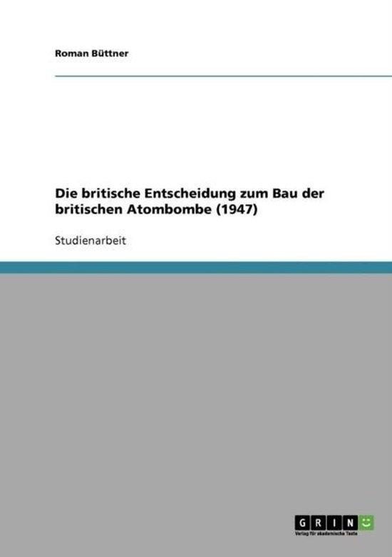 Boek cover Die britische Entscheidung zum Bau der britischen Atombombe (1947) van Roman Büttner (Paperback)