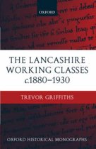 The Lancashire Working Classes c.1880-1930