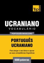 Vocabulário Português Brasileiro-Ucraniano - 5000 palavras