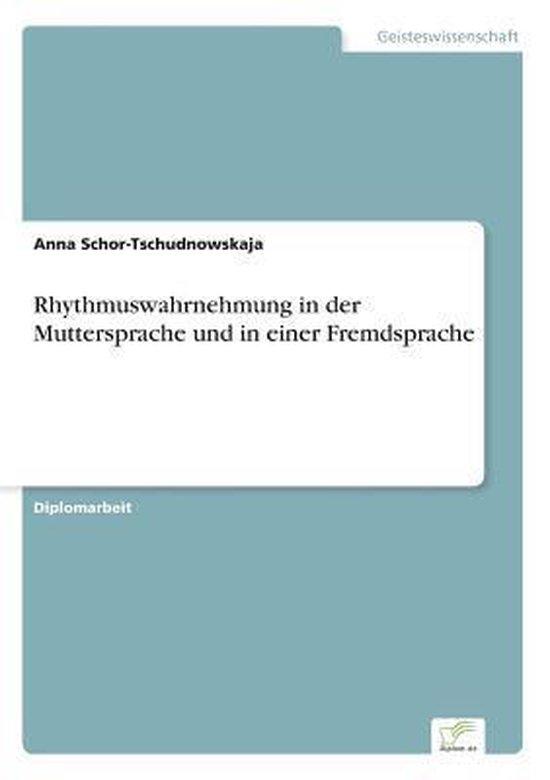 Rhythmuswahrnehmung in der Muttersprache und in einer Fremdsprache