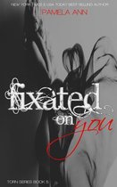 Fixated on You