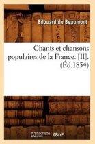 Chants Et Chansons Populaires de la France. [ii].(�d.1854)