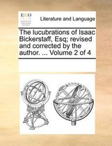 The Lucubrations of Isaac Bickerstaff, Esq; Revised and Corrected by the Author. ... Volume 2 of 4