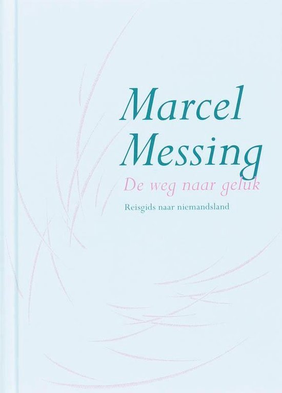 De weg naar geluk - Marcel Messing |