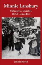 Omslag Minnie Lansbury: Suffragette, Socialist, Rebel Councillor
