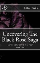 Uncovering The Black Rose Saga