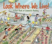 Look Where We Live! A First Book of Community Building