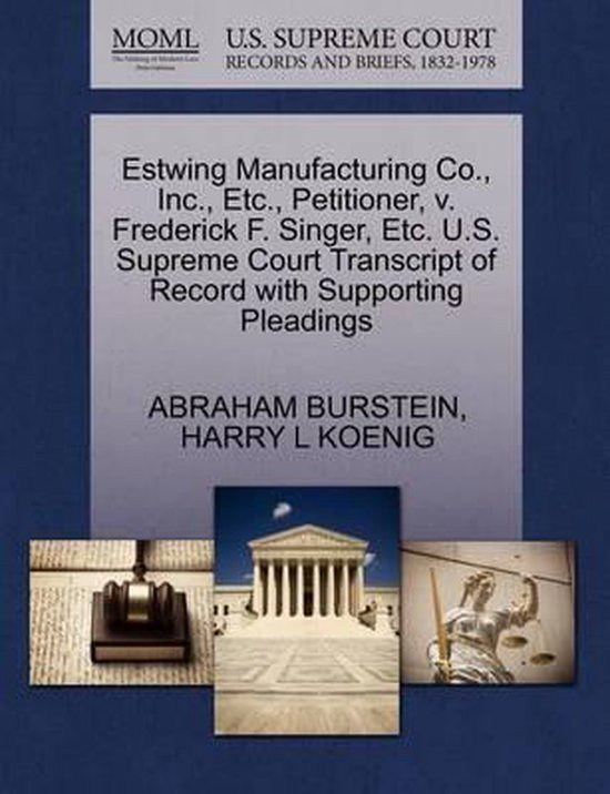 Estwing Manufacturing Co., Inc., Etc., Petitioner, V. Frederick F. Singer, Etc. U.S. Supreme Court Transcript of Record with Supporting Pleadings