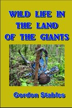 Wild Life in the Land of the Giants