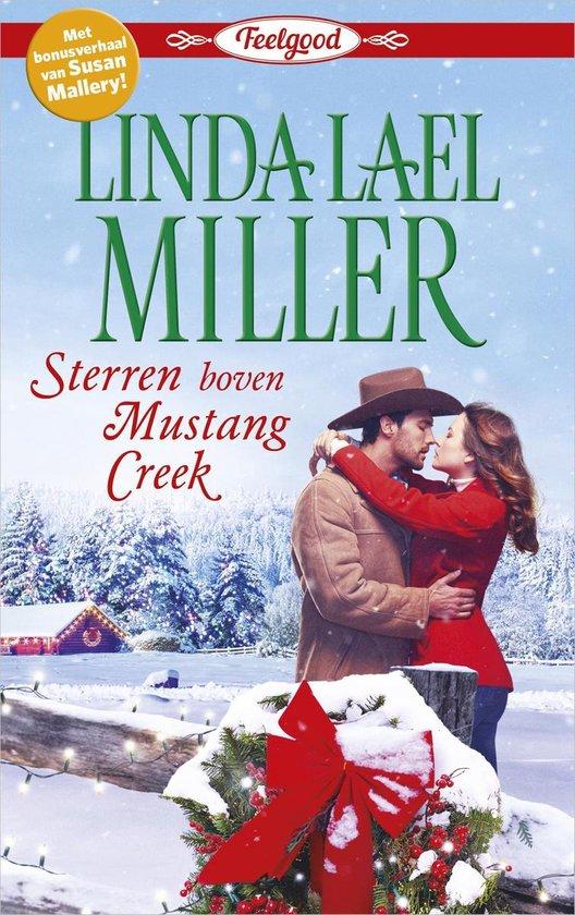 Sterren boven Mustang Creek ; Kerst met een kroontje - Linda Lael Miller |