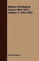 History Of Modern France 1815-1913 - Volume 1