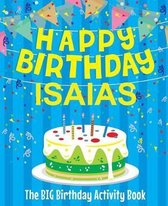 Happy Birthday Isaias - The Big Birthday Activity Book