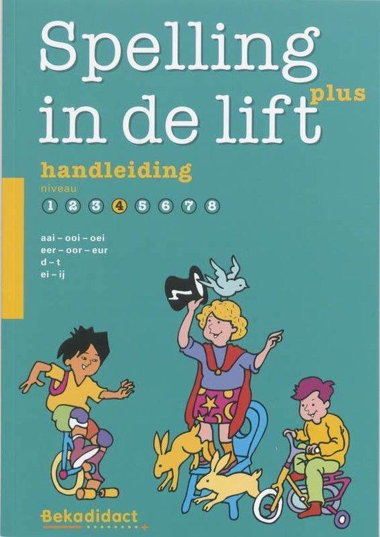 Spelling in de lift Plus Niveau 4 Handleiding - M. Erades |
