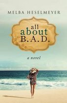 All about B.A.D.