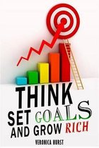 Think, Set Goals and Grow Rich